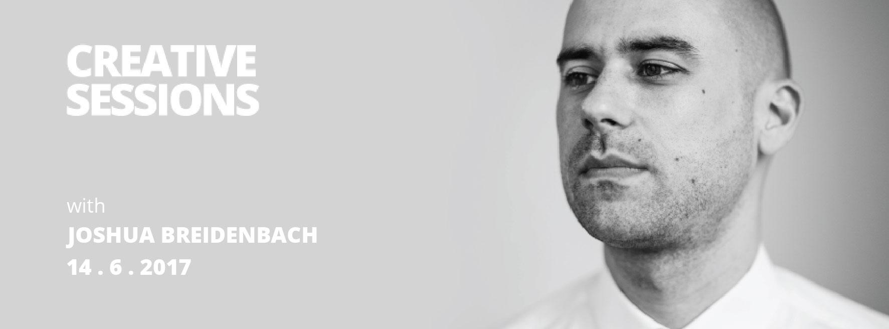 Creative Sessions 2: Joshua Breidenbach