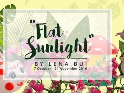 FLAT SUNLIGHT - A SOLO SHOW BY LÊNA BÙI